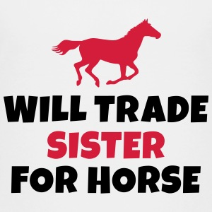 Will trade Sister for horse vil handel søster for hest Skjorter - Premium T-skjorte for tenåringer