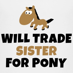 Will trade sister for pony vil handel søster for ponni Skjorter - Premium T-skjorte for tenåringer