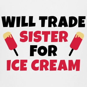 Will trade sister for ice cream Shirts - Teenage Premium T-Shirt