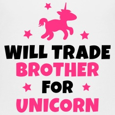 Will trade brother for unicorn Shirts