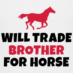 Will trade brother for horse vil handel bror for hest Skjorter - Premium T-skjorte for tenåringer