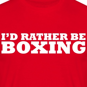 I'd rather be boxing t-shirt - Men's T-Shirt