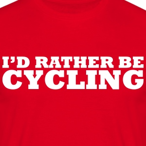 I'd rather be cycling t-shirt - Men's T-Shirt