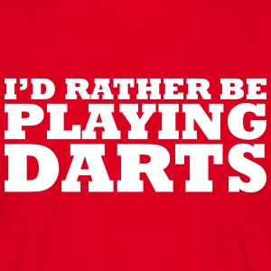 I'd rather be playing darts t-shirt - Men's T-Shirt
