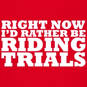 right noe id rather be riding trials t-shirt - Men's T-Shirt