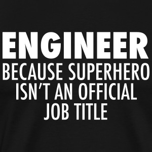 Engineer - Superhero - Männer Premium T-Shirt