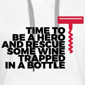 We have to save the wine from his bottle! Hoodies & Sweatshirts - Women's Premium Hoodie