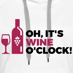 It s Wine Time Hoodies & Sweatshirts - Women's Premium Hoodie