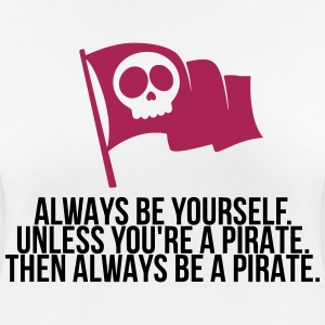Be a pirate! T-Shirts - Women's Breathable T-Shirt