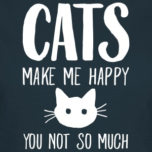 Cats Make Me Happy - You Not So Much T-shirts - Vrouwen T-shirt