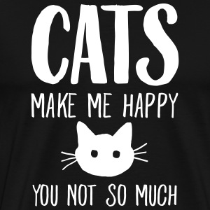 Cats Make Me Happy - You Not So Much T-skjorter - Premium T-skjorte for menn