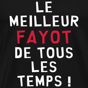 Fayot / Fayote / Humour / Prof / Ecole / Patron Tee shirts - T-shirt Premium Homme
