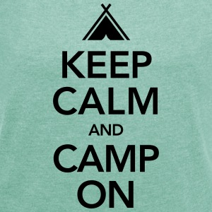 Keep Calm And Camp On Camisetas - Camiseta con manga enrollada mujer