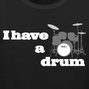 i have a drum  Tanktops - Mannen Premium tank top