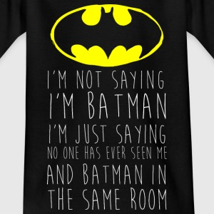 Batman Logo I'm not saying Teenager T-Shirt - Teenager T-Shirt