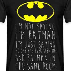 Batman Logo I'm not saying Männer T-Shirt - Männer T-Shirt