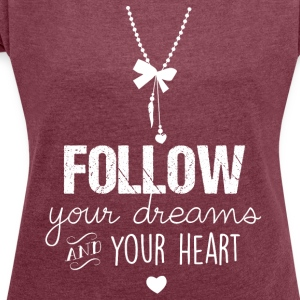T-shirt follow your heart blanc - T-shirt Femme à manches retroussées