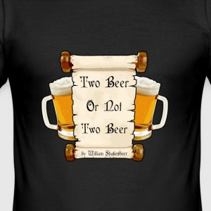 Two Beer Or Not To Beer? - Männer Slim Fit T-Shirt