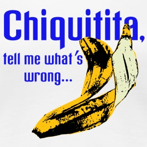 Chiquitita, tell me what's wrong... - Frauen Premium T-Shirt