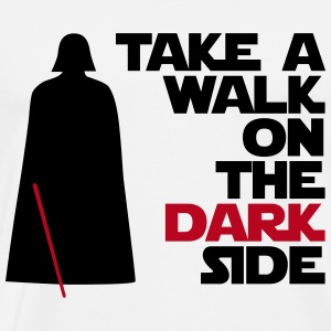 Take a walk on the dark side - T-shirt Premium Homme