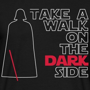 Take a walk on the dark side (black) - T-shirt Homme