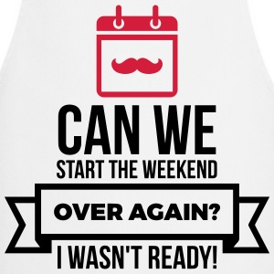 Can we repeat the weekend?  Aprons - Cooking Apron
