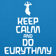 Motiv ~ Keep Calm And Do Eurythmy