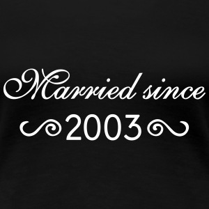 Married since 2003 T-Shirts - Frauen Premium T-Shirt