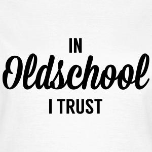 Old school T-Shirts - Women's T-Shirt