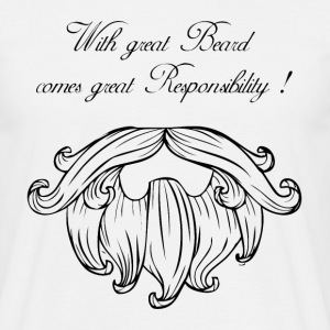 With great beard commes great responsability Tee shirts - T-shirt Homme