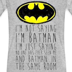 Batman I'm not saying black Männer T-Shirt - Männer Bio-T-Shirt
