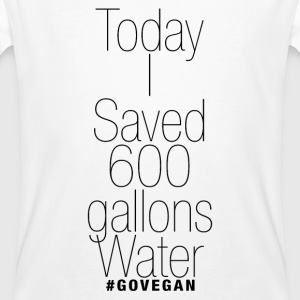 Today I saved 600 gallons of Water #govegan - Männer Bio-T-Shirt