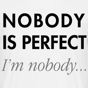 NOBODY IS PERFECT... Tee shirts - T-shirt Homme