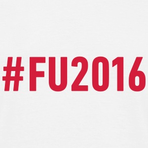 Hashtag FU2016 - Men's T-Shirt