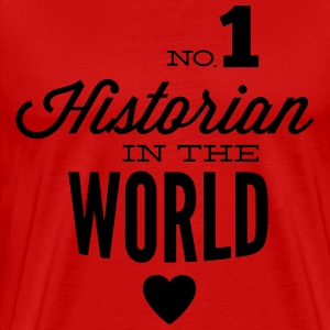 Best historians of the world T-Shirts - Men's Premium T-Shirt