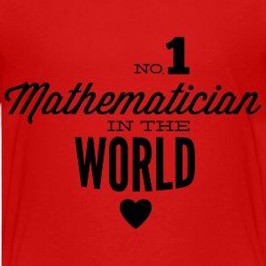 Best mathematician in the world Shirts - Teenage Premium T-Shirt