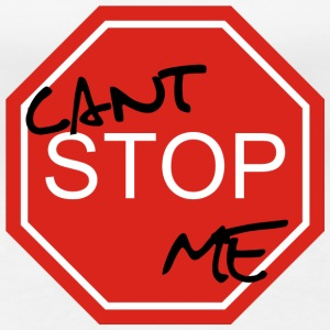 cant stop me Tee shirts - T-shirt Premium Femme