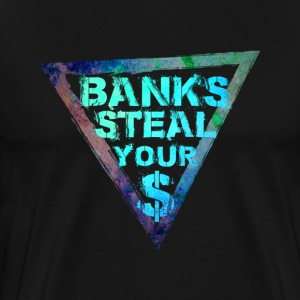 Banks Steal Your Money - Blau - Männer Premium T-Shirt