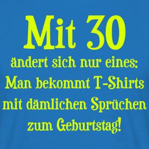"""Geburtstag T-Shirts mit """"Mit 30"""""""