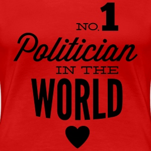 Best politician in the world T-Shirts - Women's Premium T-Shirt