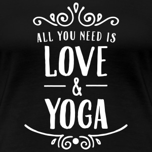 ALl You Need Is Love & Yoga T-shirts - Vrouwen Premium T-shirt