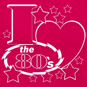 I Love the 80`s - Frauen T-Shirt