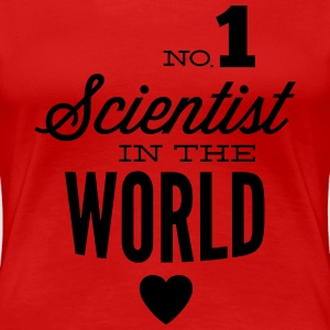 The world's best scientists T-Shirts - Women's Premium T-Shirt