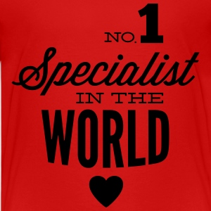 Best specialist of the world Shirts - Teenage Premium T-Shirt