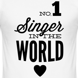 Best singer of the world T-Shirts - Men's Slim Fit T-Shirt