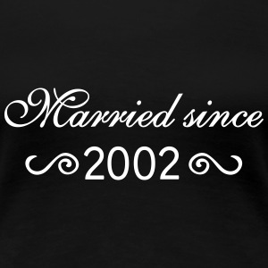Married since 2002 T-Shirts - Frauen Premium T-Shirt