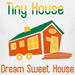 TINY HOUSE - MAISON MOBILE - DREAM HOUSE - T-shirt Homme