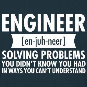 Engineer - Solving Problems T-Shirts - Männer T-Shirt