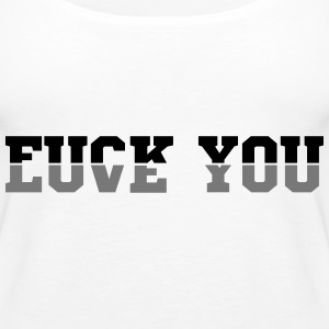 fuck you love you Tops - Frauen Premium Tank Top
