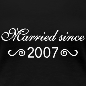 Married since 2007 T-Shirts - Frauen Premium T-Shirt